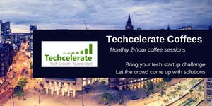 Techcelerate Coffees Manchester 17 and Pitch Practice...