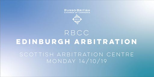 RBCC x ICAC Edinburgh Arbitration Event with Scottish Arbitration Centre