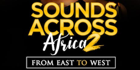 SOUNDS ACROSS AFRICA 2 : FROM EAST TO WEST tickets