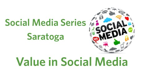 Social Media Series Saratoga- Value in Social Media tickets