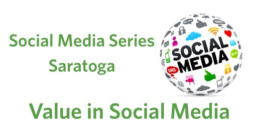 Social Media Series Saratoga- Value in Social Media