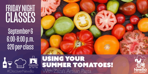 Using Your Summer Tomatoes! with Zaza's Pastas