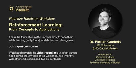 Premium Hands-on Workshop: Reinforcement Learning, Concepts to Applications tickets