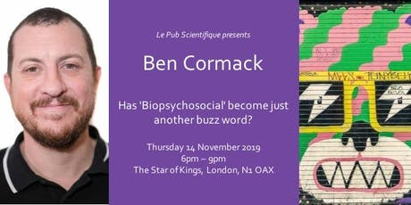 Ben Cormack - Has 'Biopsychosocial' become just another buzz word? tickets