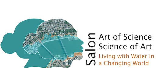 The Art of Science / Science of Art: Living with Water in a Changing World