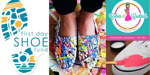 First Day Shoe Fund + Colors & Cocktails: Canvas Shoe Painting FUNdraiser!