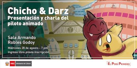 Chicho & Darz: Presentación y charla del piloto animado entradas