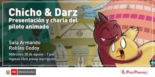 Chicho & Darz: Presentación y charla del piloto animado