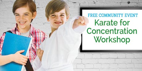 Free Martial Arts For Concentration Workshop Ages 5-15 tickets
