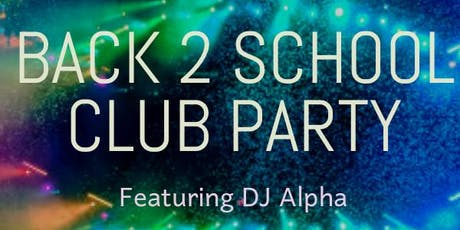 Back 2 School Club Party tickets