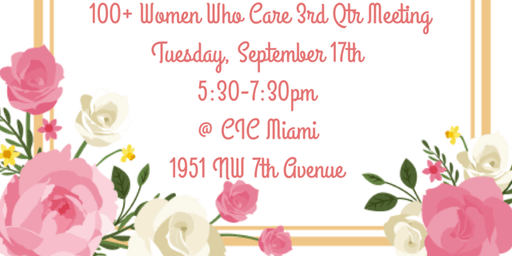 100+ Women Who Care Miami Dade 3rd Qtr Meeting