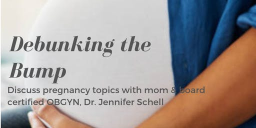 Debunking The Bump with Dr. Jennifer Schell