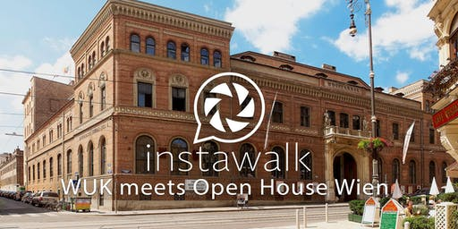 instawalk - WUK meets Open House Wien