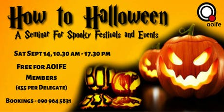 How to Halloween - A Seminar for Spooky Festivals and Events tickets