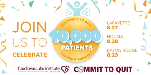 Commit to Quit:10,000 Patients Celebration Lafayette