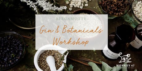 "BERGAMOTTE X MONKEY 47 // ""Gin & Botanicals"" Workshop Tickets"