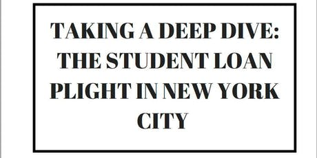 Taking A Deep Dive: The Student Loan Plight in NYC! tickets