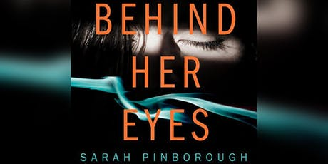 September Book of the Month: Behind Her Eyes by Sarah Pinborough tickets