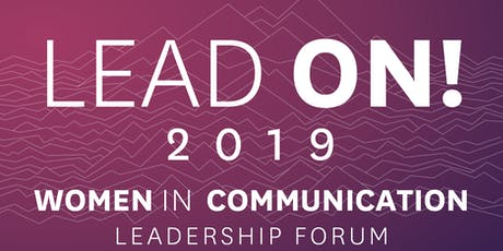 Lead On! 2019 Women in Communication Leadership Forum tickets