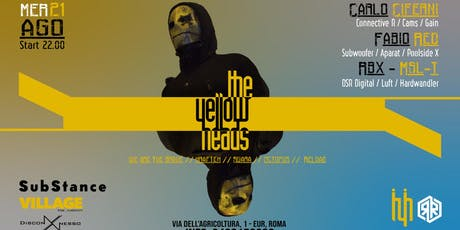 SubStance TechnoEssence > The YellowHeads TYH - Merc, 21 Agosto - Ore 22.00 biglietti
