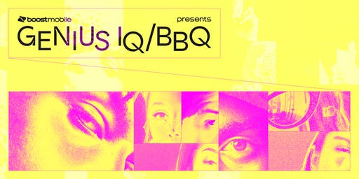 Boost Mobile Presents: Genius IQ/BBQ 2019