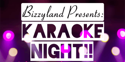 Bizzyland Gardens presents: Karaoke Night