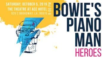 """Bowie's Piano Man: Heroes"" -- Benefit Concert"