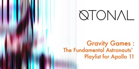 Otonal Presents APOLLO 11: THE FUNDAMENTAL ASTRONAUTS' PLAYLIST tickets