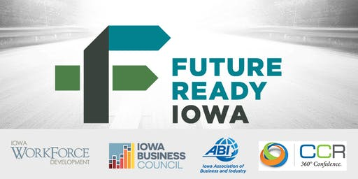 Future Ready Iowa Employer Summit - Cedar Rapids