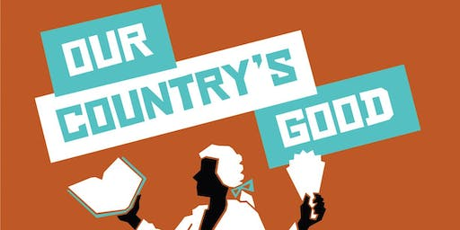 OUR COUNTRY'S GOOD, by Timberlake Wertenbaker