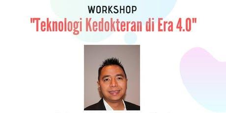 Workshop Teknologi Kedokteran di Era 4.0 tickets