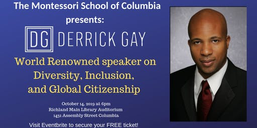 Montessori School of Columbia presents: Dr. Derrick Gay