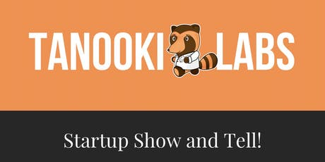 Tanooki Labs Startup Show and Tell tickets