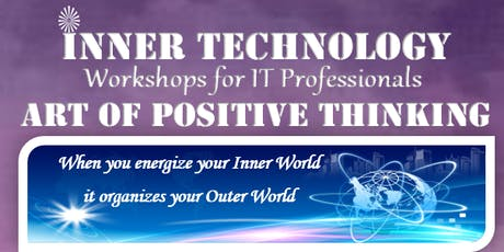 Art of Positive Thinking (Inner Technology Workshop for IT Professionals) Tickets