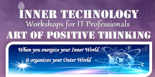 Art of Positive Thinking (Inner Technology Workshop for IT Professionals)