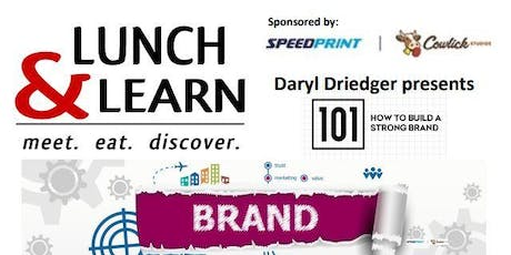 Lunch & Learn -Branding 101 with Daryl Driedger tickets