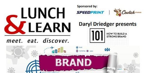Lunch & Learn -Branding 101 with Daryl Driedger