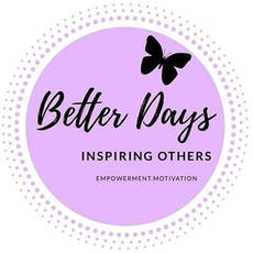 Better days, Inspirational and Networking event tickets