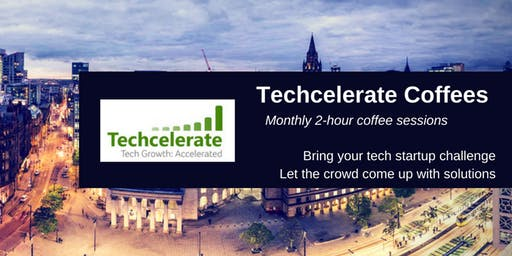Techcelerate Coffees Manchester 19 and Pitch Practice 5 #TCMCR