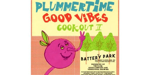 Plummertime Good Vibes Cookout II Ticket