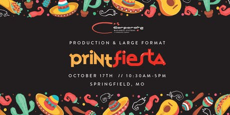 Corporate Business Systems presents: A Production & Large Format Print Fiesta tickets
