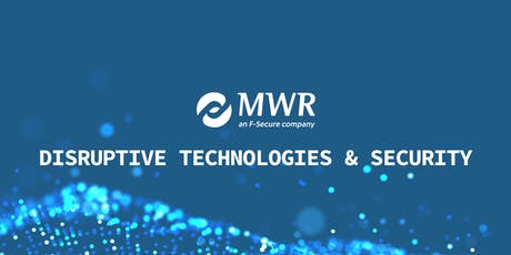 NextSec @ MWR InfoSecurity: Disruptive Technologies & Security tickets
