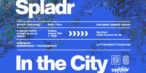 SPLADR IN THE CITY BRUNCH + DAY PARTY! - AUG 18 - BIG CHIEF