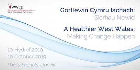 Gorllewin Cymru Iachach / A Healthier West Wales tickets