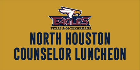 Texas A&M University-Texarkana North Houston Counselor Luncheon tickets