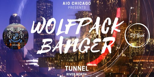 AIO Chicago Presents: Wolfpack Banger