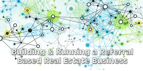 Building & Running a Referral Based Real Estate Business tickets