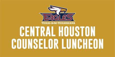 Texas A&M University-Texarkana Central Houston Counselor Luncheon tickets