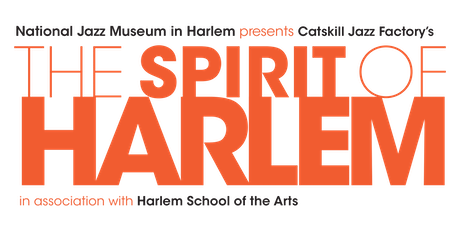 National Jazz Museum in Harlem presents Catskill Jazz Factory's THE SPIRIT OF HARLEM in association with Harlem School of the Arts tickets
