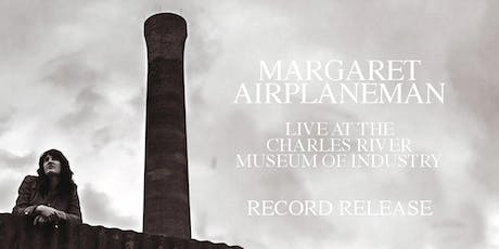 "Margaret Airplaneman: record release ""Live at the CRMII"" tickets"